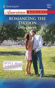 Romancing the Tycoon (ebok) av Debra Webb