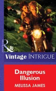 Dangerous Illusion (ebok) av Melissa James