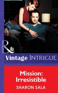 Mission: Irresistible (ebok) av Sharon Sala