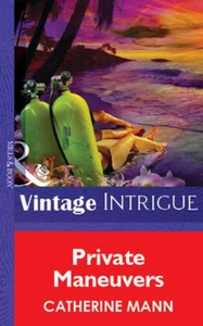 Private Maneuvers (ebok) av Catherine Mann
