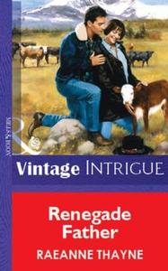 Renegade Father (ebok) av RaeAnne Thayne