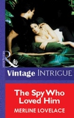 The Spy Who Loved Him