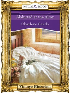 Abducted at the altar (ebok) av Charlene Sand