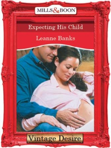 Expecting His Child (ebok) av Leanne Banks
