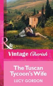 The Tuscan Tycoon's Wife (ebok) av Lucy Gordo
