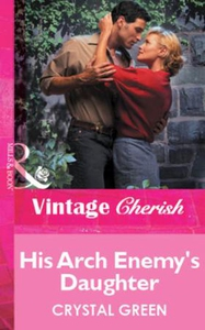 His Arch Enemy's Daughter (ebok) av Crystal G