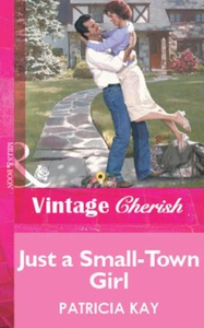 Just a Small-Town Girl (ebok) av Patricia Kay
