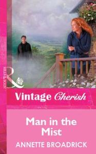 Man In The Mist (ebok) av Annette Broadrick