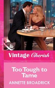 Too Tough To Tame (ebok) av Annette Broadrick