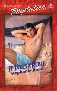 It Takes a Rebel (ebok) av Stephanie Bond