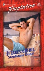 It Takes a Rebel (ebok) av Stephanie Bond
