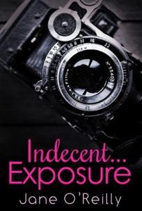 Indecent...Exposure (ebok) av Jane O'Reilly