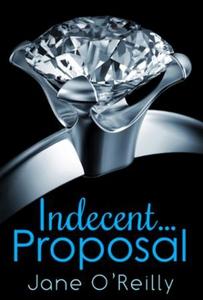 Indecent...Proposal (ebok) av Jane O'Reilly