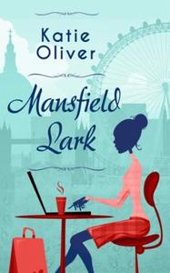 Mansfield Lark (ebok) av Katie Oliver