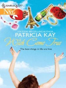 Wish Come True (ebok) av Patricia Kay