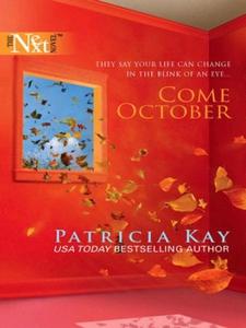 Come October (ebok) av Patricia Kay