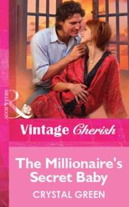 The Millionaire's Secret Baby (ebok) av Cryst