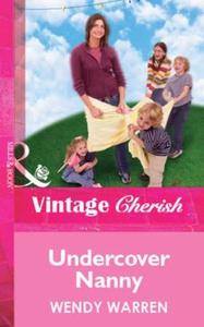 Undercover Nanny (ebok) av Wendy Warren