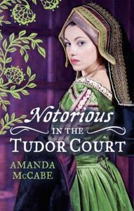 NOTORIOUS in the Tudor Court (ebok) av Amanda
