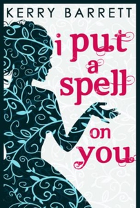 I Put A Spell On You (ebok) av Kerry Barrett