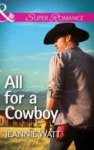 All for a Cowboy (ebok) av Jeannie Watt