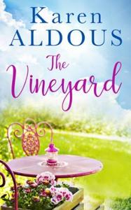 The Vineyard (ebok) av Karen Aldous