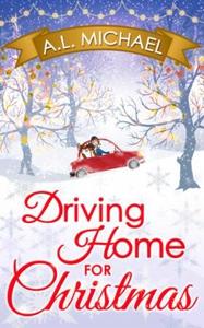 Driving Home For Christmas (ebok) av A. L. Mi