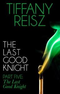 The Last Good Knight Part V: The Last Good Ni