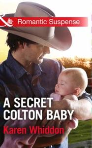 A Secret Colton Baby (ebok) av Karen Whiddon