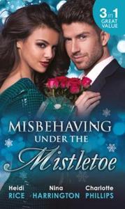 Misbehaving Under the Mistletoe (ebok) av Hei