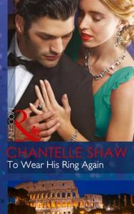 To Wear His Ring Again (ebok) av Chantelle Sh