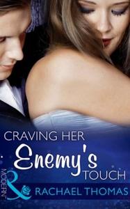 Craving Her Enemy's Touch (ebok) av Rachael T