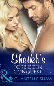 Sheikh's Forbidden Conquest (ebok) av Chantel
