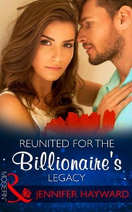 Reunited For The Billionaire's Legacy (ebok)