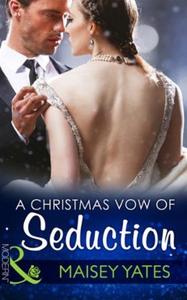 A christmas vow of seduction (ebok) av Maisey