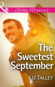The Sweetest September (ebok) av Liz Talley
