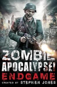 Zombie Apocalypse! Endgame (ebok) av Stephen