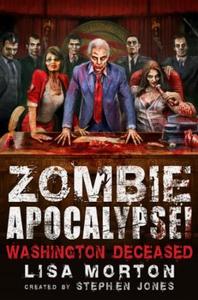 Zombie Apocalypse! Washington Deceased (ebok)
