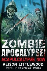 Zombie Apocalypse! Acapulcalypse Now (ebok) a