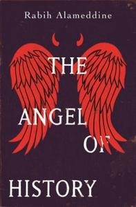 The Angel of History (ebok) av Rabih Alameddi