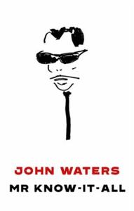 Mr Know-It-All (ebok) av John Waters