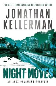Night Moves (Alex Delaware series, Book 33) (