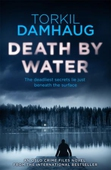 Death By Water (Oslo Crime Files 2)
