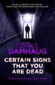 Certain Signs that You are Dead (Oslo Crime Files 4)