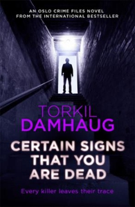 Certain Signs that You are Dead (Oslo Crime F