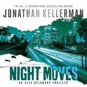 Night Moves (Alex Delaware series, Book 33)