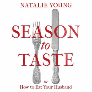 Season to Taste or How to Eat Your Husband (l