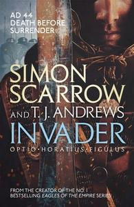 Invader (ebok) av Simon Scarrow, T. J. Andrew