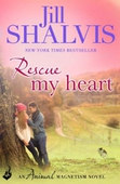 Rescue My Heart: Animal Magnetism Book 3