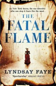 The Fatal Flame (ebok) av Lyndsay Faye